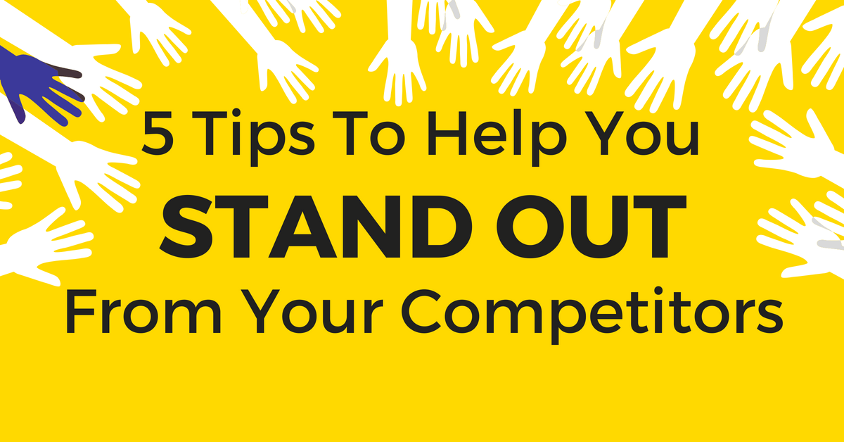 Stand Out from your competitors