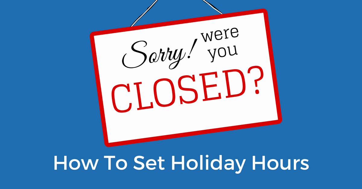 Christmas Holiday Closing Announcement.How To Set Holiday Hours On Facebook Google Yelp Bing