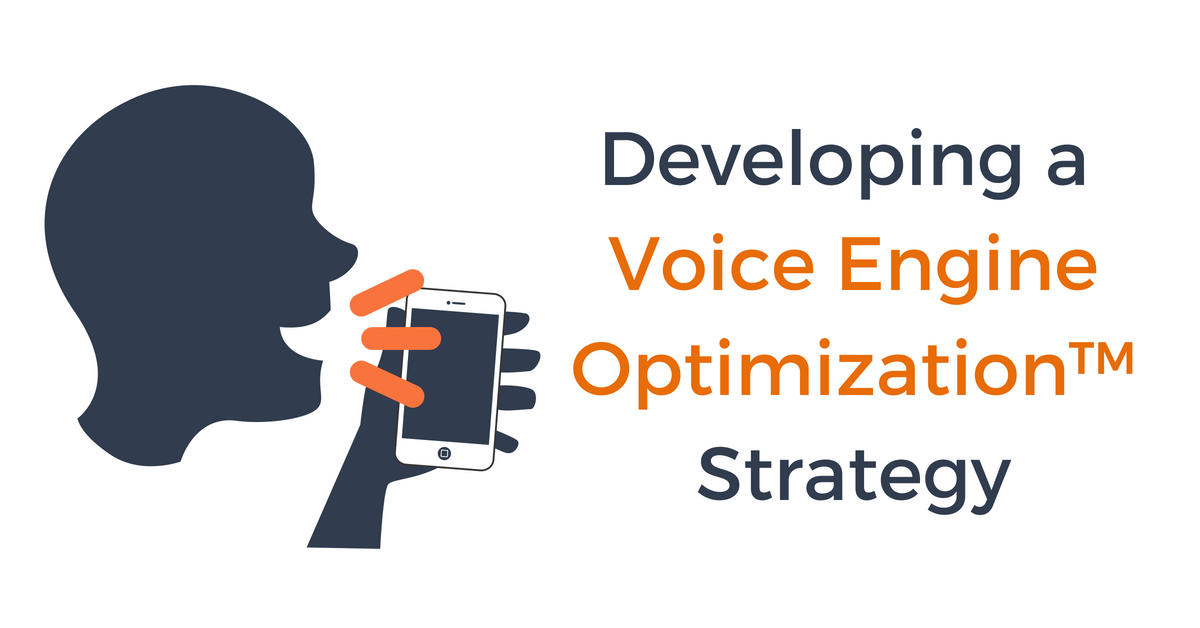 Developing and Creating a Voice Engine Optimization Startegy
