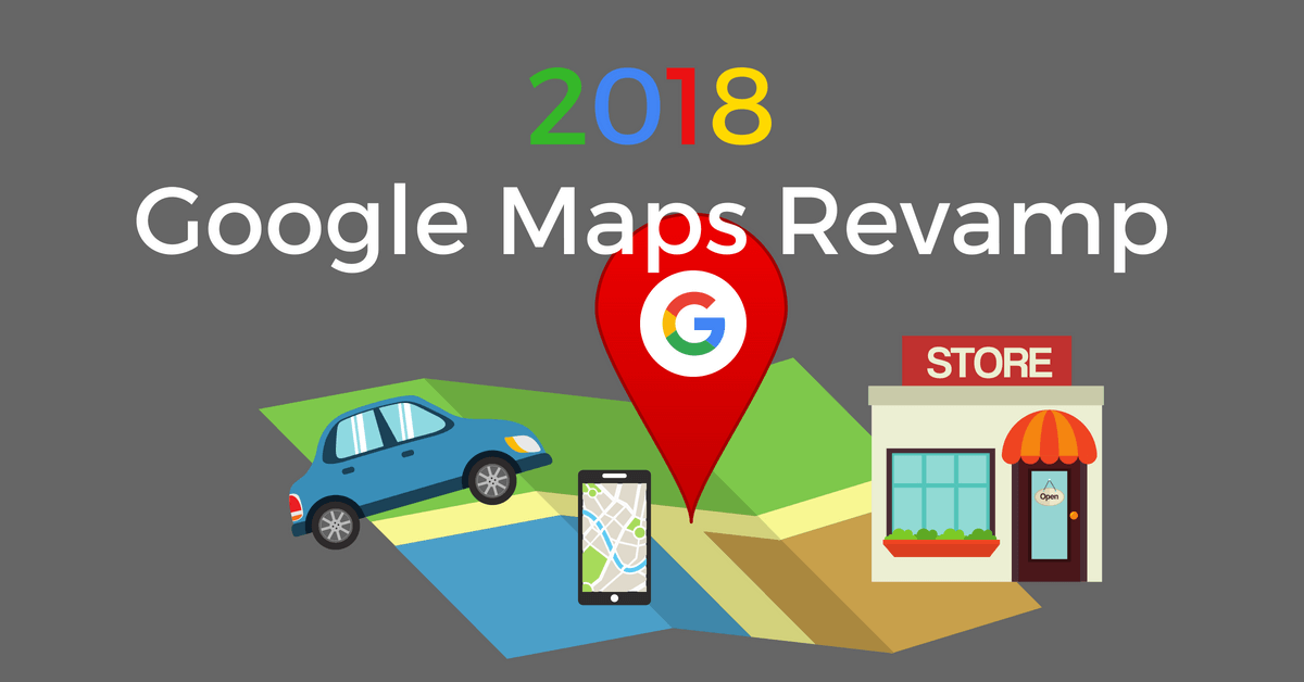 the 2018 google maps updates