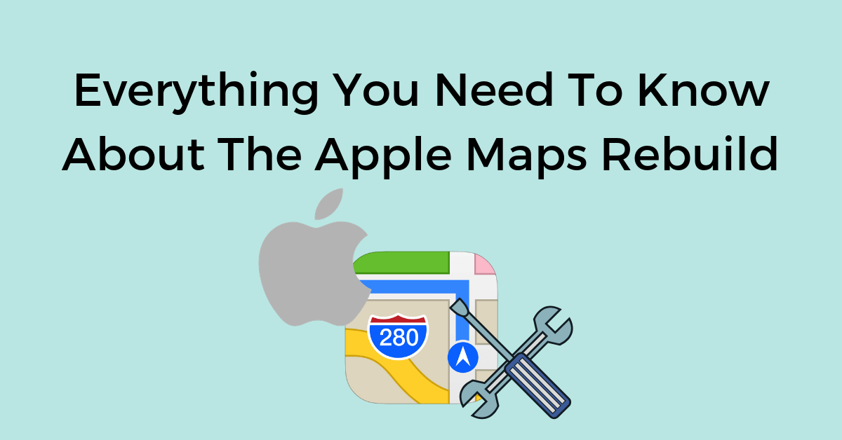 e6951e39c56 Everything You Need to Know About The Apple Maps Rebuild - Chatmeter
