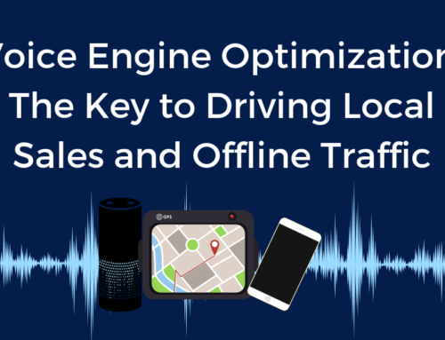 Voice Engine Optimization: The Key to Driving Local Sales and Offline Traffic