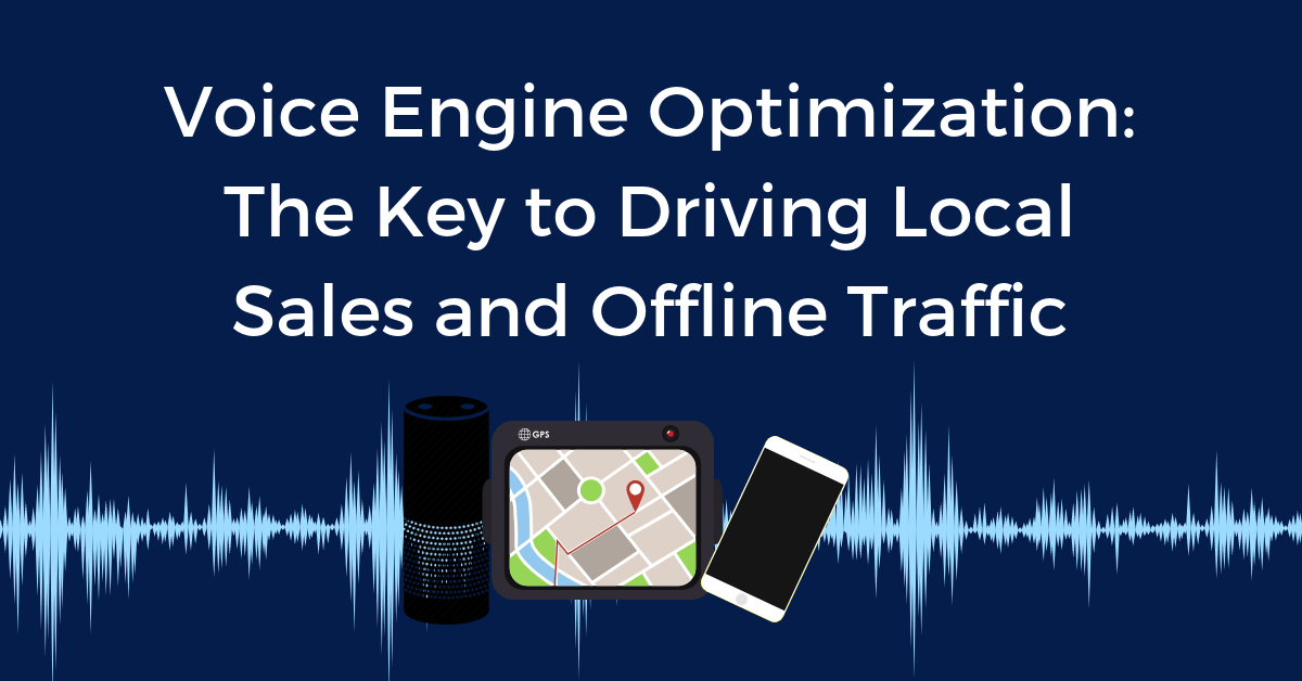 Voice Search & how to Drive Local Sales and Offline Traffic from Online Voice Engine Optimization