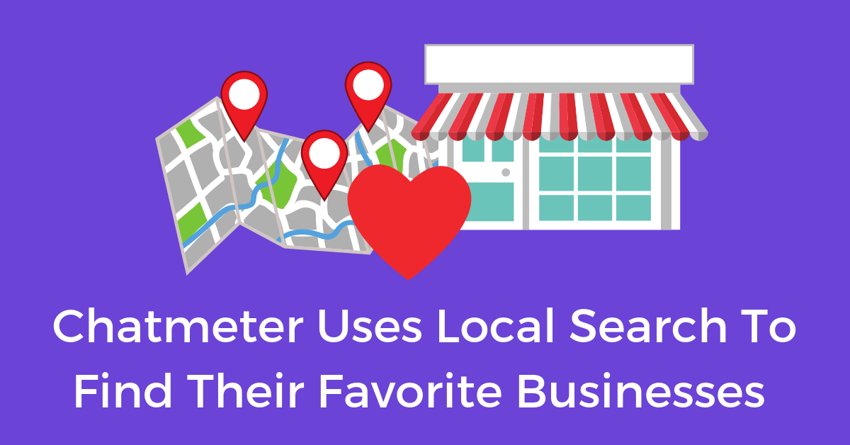 Chatmeter uses Local Search