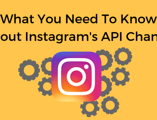 What You Need To Know About Instagram's API Change