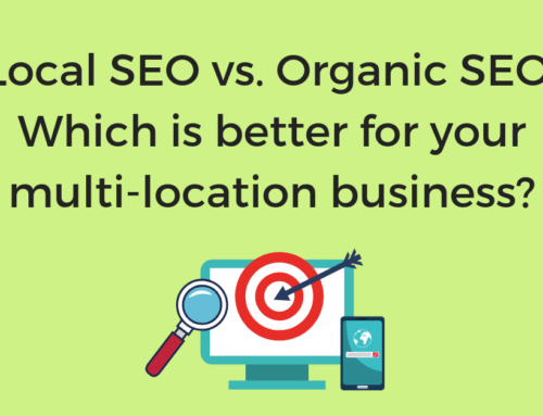 Local SEO vs. Organic SEO: Which is better for your multi-location business?