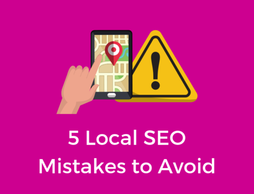 5 Local SEO Mistakes to Avoid