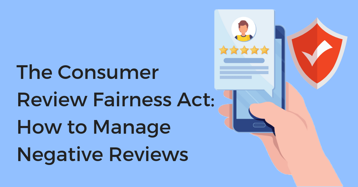 CRFA: Consumer Review Fairness Act and how to Manage Reviews