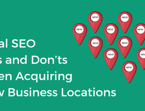 Local SEO Do's and Don'ts When Acquiring New Business Locations