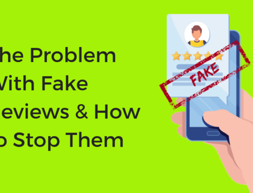 The Problem With Fake Reviews And How to Stop Them