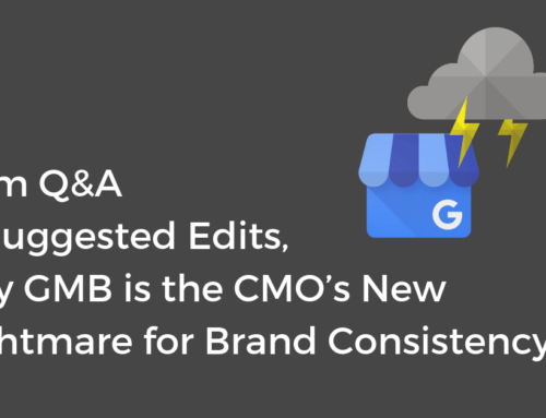 From Q&A to Suggested Edits, Why GMB is the CMO's New Nightmare for Brand Consistency