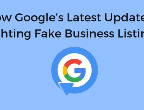 How Google's Latest Update is Fighting Fake Business Listings