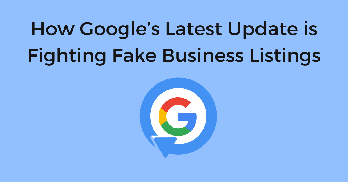 Latest Google Update Fights Fake Business Listings