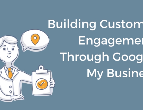 Building Consumer Engagement Through Google My Business