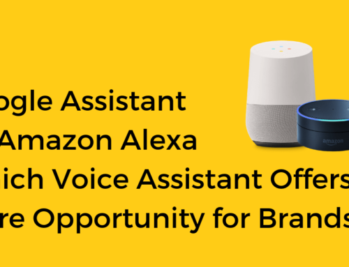 Google Assistant vs. Amazon Alexa: Which Voice Assistant Offers More Opportunity for Brands?