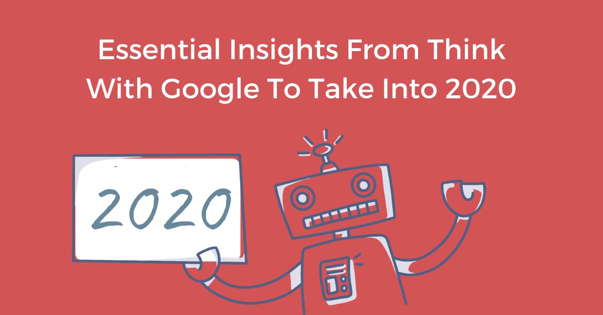 Essential Insights from Think with Google