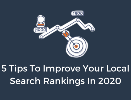 5 Tips To Improve Your Local Search Rankings In 2020