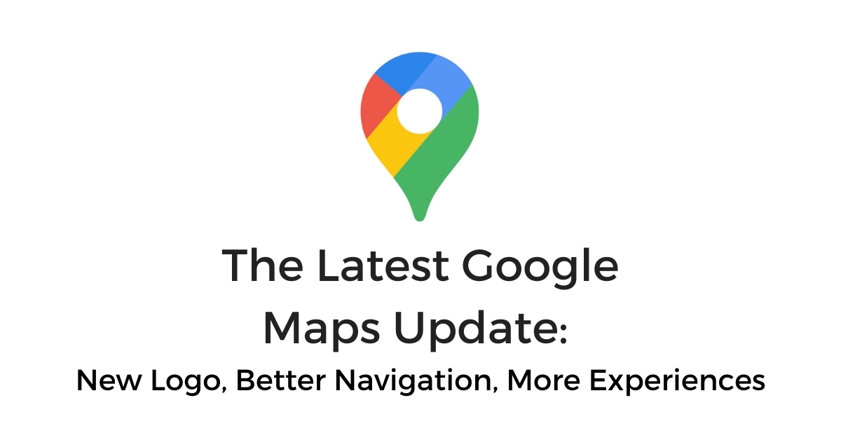 Google Maps 2020 New Features Update