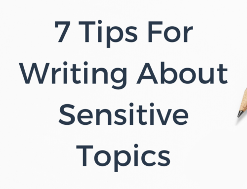 7 Tips for Writing about Sensitive Topics