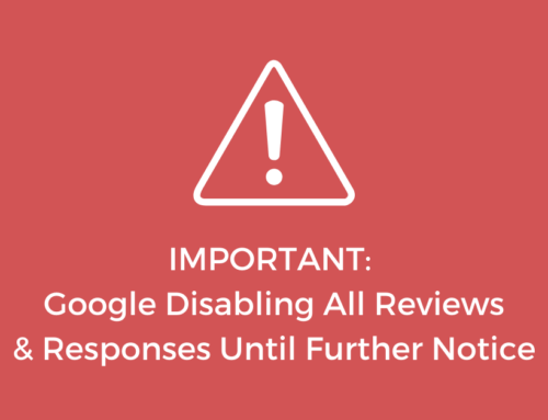 IMPORTANT: Google Disabling All Reviews & Responses Until Further Notice
