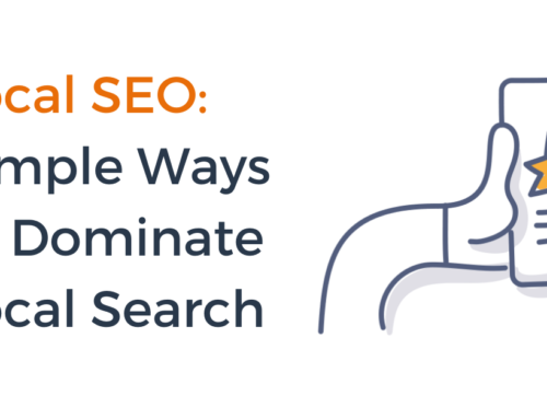 Local SEO: Simple Ways to Dominate Local Search