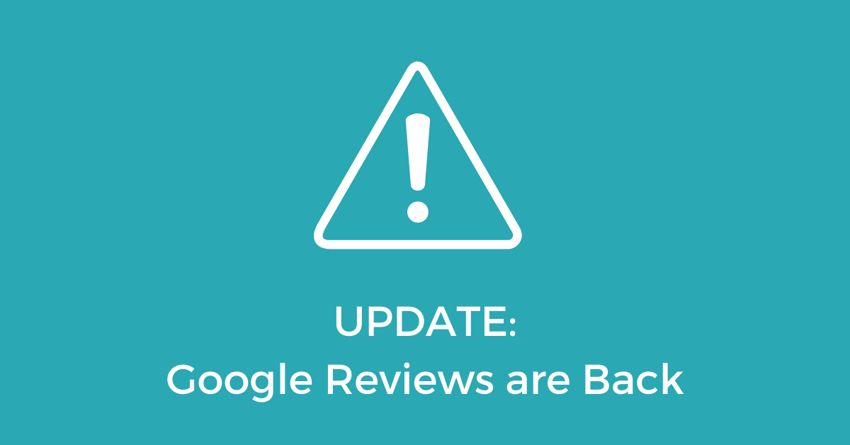 Update: Google Reviews are Back