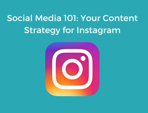 Social Media 101: Your Content Strategy for Instagram