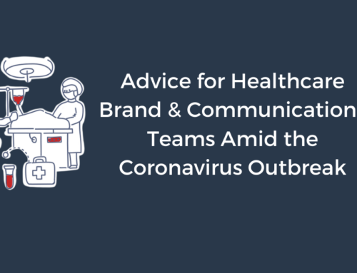 Advice for Healthcare Brand & Communications Teams Amid the Coronavirus Outbreak