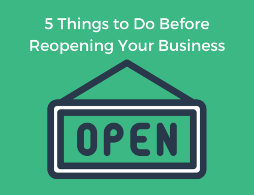 5 Things to Do Before Reopening Your Business