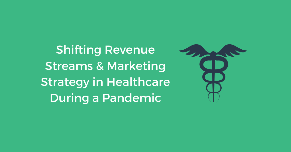 How Healthcare Organizations Shift Strategy During a Pandemic