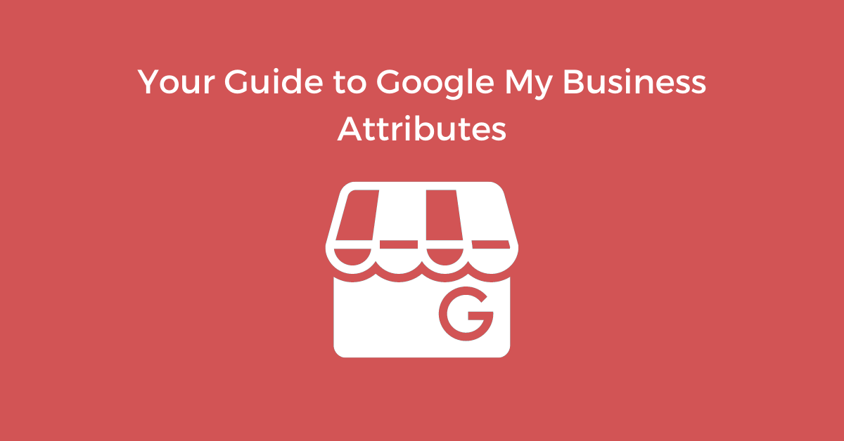 Guide to Google My Business Attributes