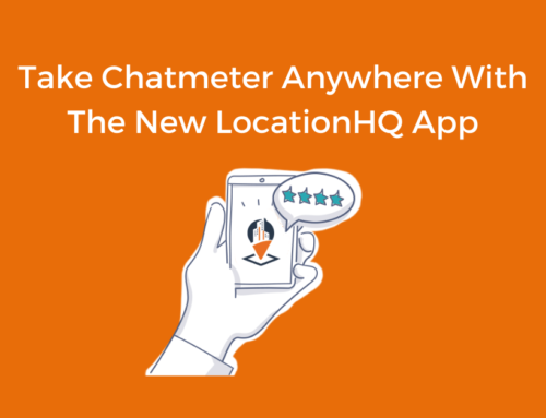 Take Chatmeter Anywhere With The New LocationHQ App
