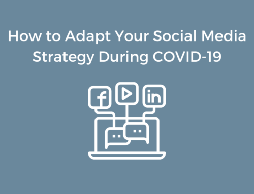 How to Adapt Your Social Media Strategy During COVID-19