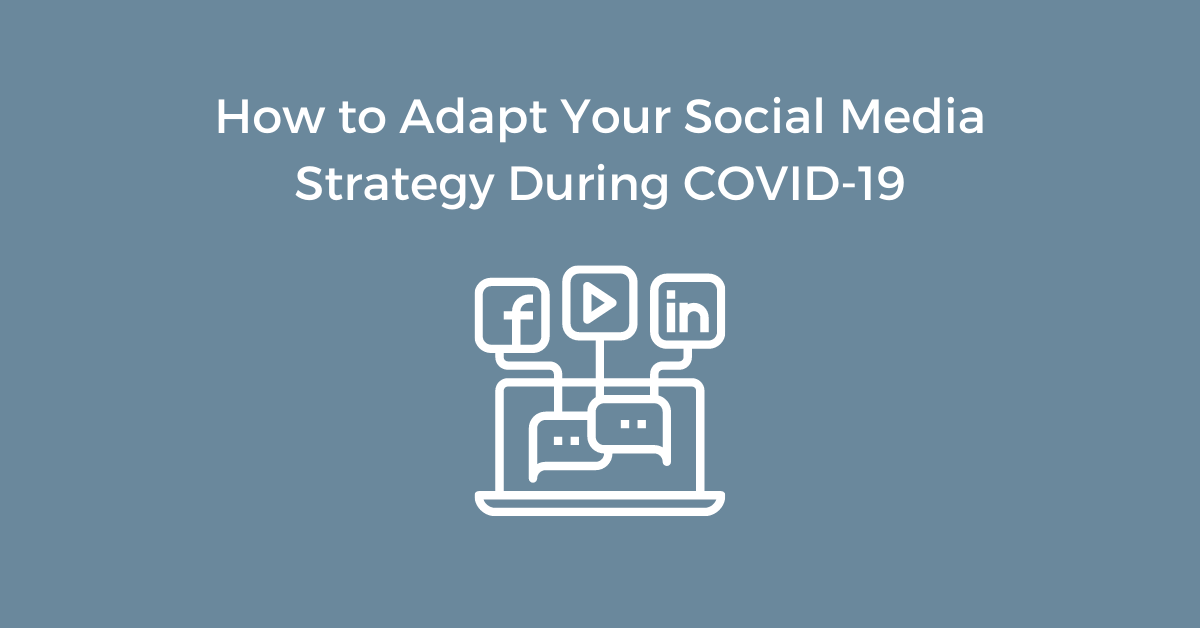 How to Adapt Social Media Strategy During Covid