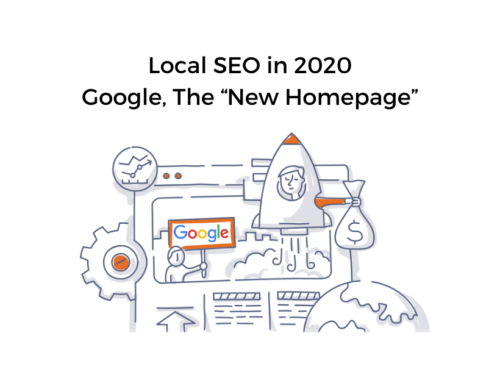 "Local SEO in 2020: Google, The ""New Homepage"""