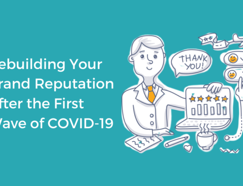 Rebuilding Your Brand Reputation After the First Wave of COVID-19