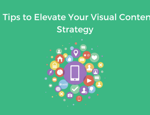 5 Tips to Elevate Your Visual Content Strategy