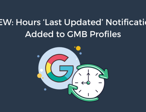 NEW: Hours 'Last Updated' Notification Added to GMB Profiles