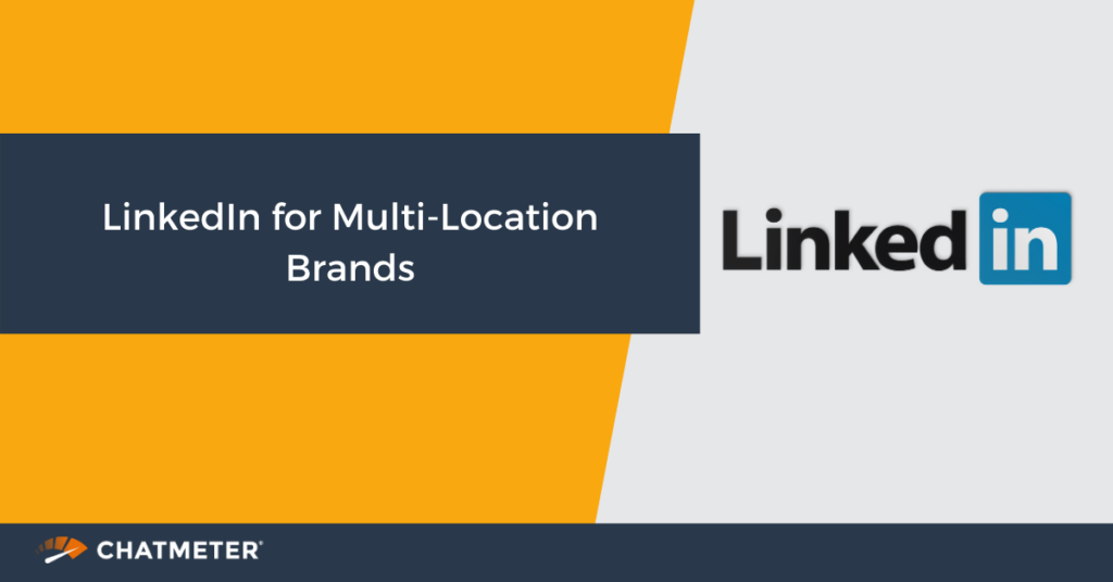 Linkedin for Multi-location Brands