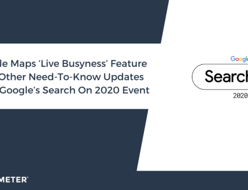 Google Maps 'Live Busyness' Feature and Other Need-To-Know Updates From Google's Search On 2020 Event