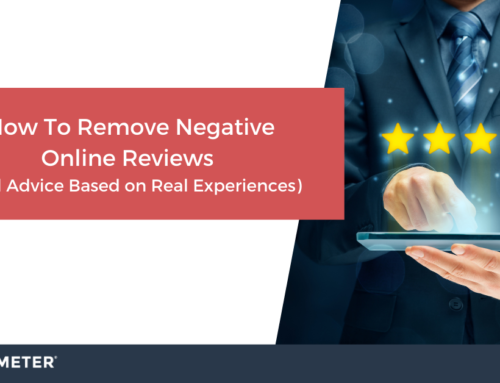 How To Remove Negative Online Reviews (Real Advice Based on Real Experiences)