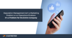 """Blog cover image with person holding phone and the words """"Reputation Management Isn't a Marketing Problem or an Operations Problem — It's a Problem for the Entire Company"""""""